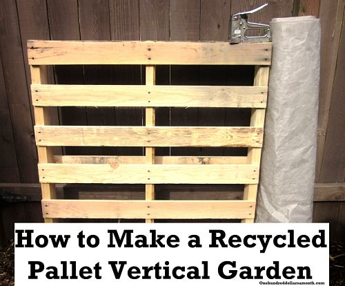 wood pallet garden | One Hundred Dollars a Month