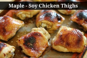easy chicken recipes maple soy chicken thighs