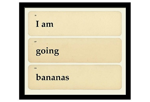I am going bananas sign