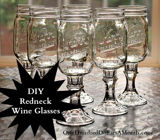 DIY How to Make Redneck Wine Glasses