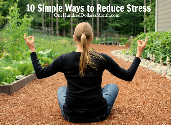Got Stress? 10 Simple Ways to Reduce Stress