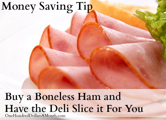Money Savings Tip – Buy a Boneless Ham and Have the Deli Slice it For You