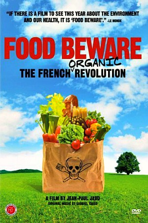 Friday Night at the Movies – Food Beware:  French Organic Revolution