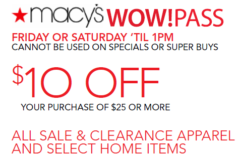 Use this new Macy's Printable Coupon to save $10! This Macy's Wow Pass is for $10 off your purchase of $25 or more on all sale and clearance items.