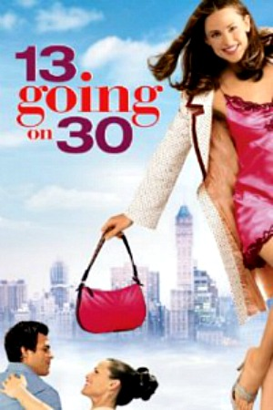 Friday Night at the Movies – 13 Going On 30