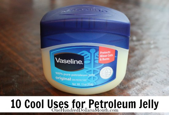10 Cool Uses for Petroleum and Petroleum Free Jelly