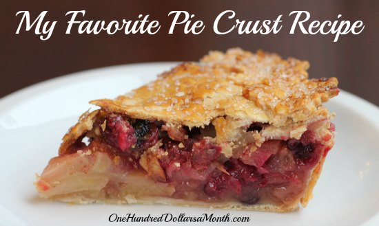 Perfect Pie Crust Recipe - One Hundred Dollars a Month