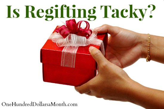 Is Regifting Tacky?