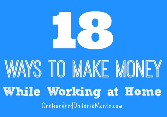 How To Make Money Working At Home Income Earning Ideas One Hundred Dollars A Month
