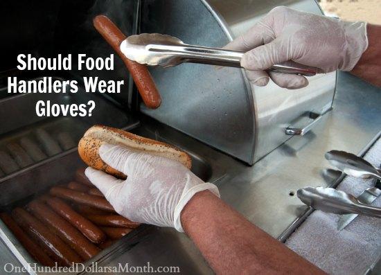 Should Food Handlers Wear Gloves One Hundred Dollars A