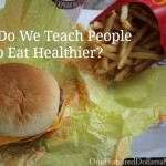 How Do We Teach People to Eat Healthier?