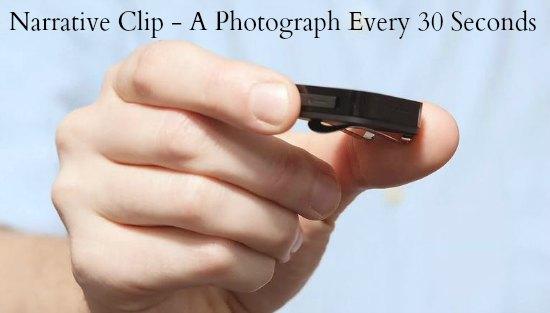 Narrative Clip – A Photograph Every 30 Seconds