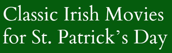 Friday Night at the Movies: Classic Irish Movies for St. Patrick's Day