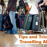 Travelling Abroad – Tips and Tricks