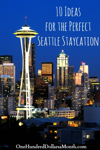10 Ideas for the Perfect Seattle Staycation