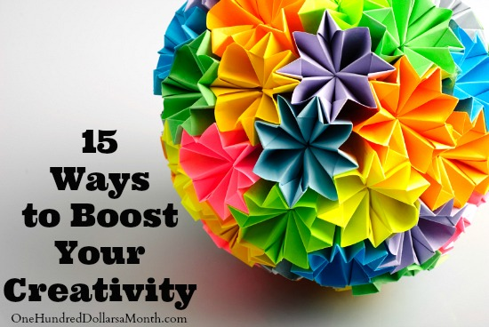 15 Ways to Boost Your Creativity