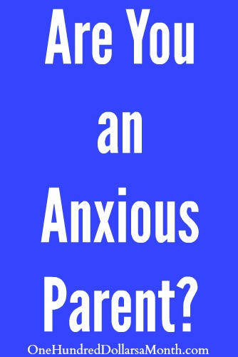 Are You an Anxious Parent?