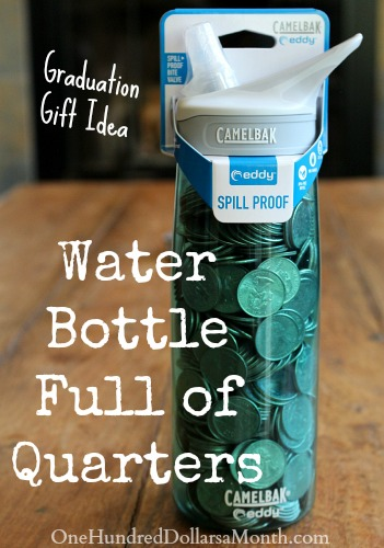 Fun Graduation Gift Idea – Water Bottle Full of Quarters