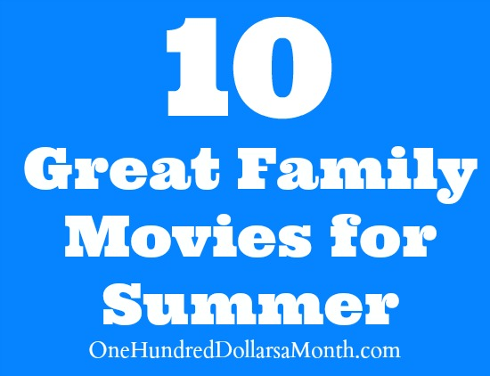 10 Great Family Movies for Summer