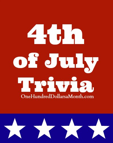 Fourth of July Trivia