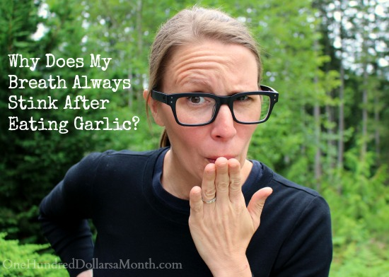 Why Does My Breath Always Stink After Eating Garlic?