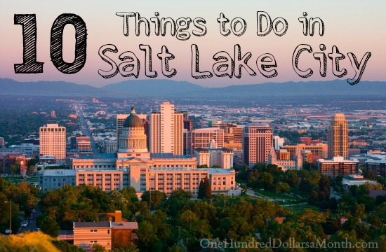 10 Things to Do in Salt Lake City, Utah