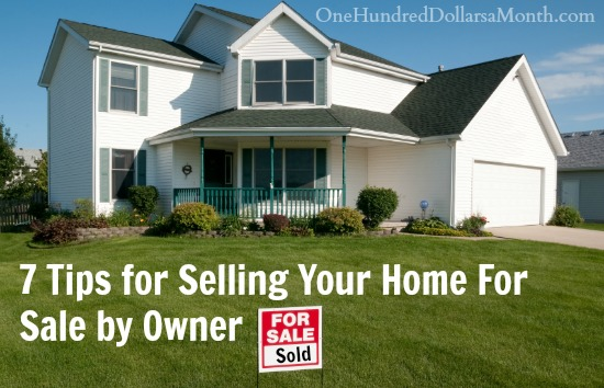 7 tips for selling your home for sale by owner one hundred dollars a month