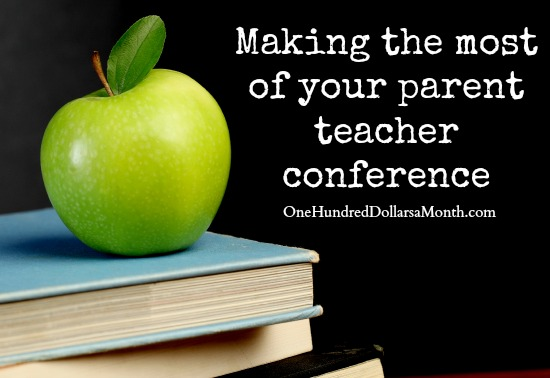 Making the most of your parent teacher conference one hundred dollars a month