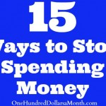 15 Ways to Stop Spending Money