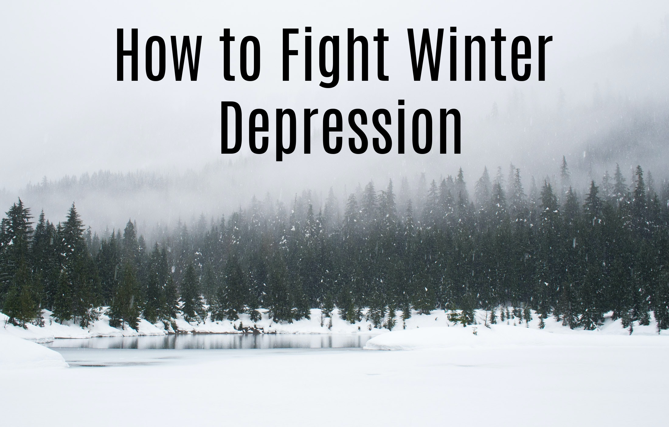 How to Fight Winter Depression