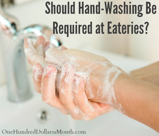 Should Hand-Washing Be Required at Eateries?