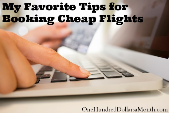 My Favorite Tips for Booking Cheap Flights
