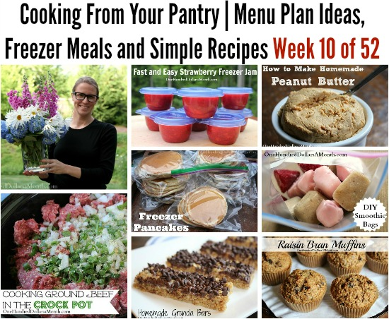 Cooking From Your Pantry | Menu Plan Ideas, Freezer Meals and Simple Recipes Week 10 of 52