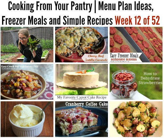 Cooking From Your Pantry | Menu Plan Ideas, Freezer Meals and Simple Recipes Week 12 of 52