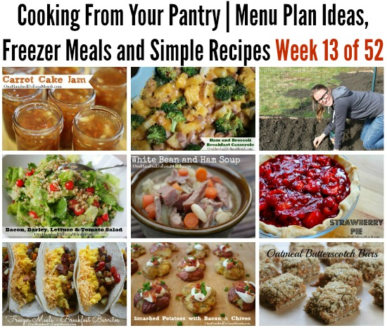 Cooking From Your Pantry | Menu Plan Ideas, Freezer Meals and Simple Recipes Week 13 of 52