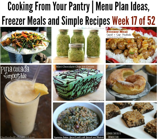 Cooking From Your Pantry | Menu Plan Ideas, Freezer Meals and Simple Recipes Week 17 of 52