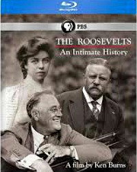 Friday Night at the Movies – Ken Burns:  The Roosevelts – An Intimate Story