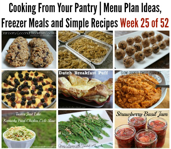 Cooking From Your Pantry | Menu Plan Ideas, Freezer Meals and Simple Recipes Week 25 of 52