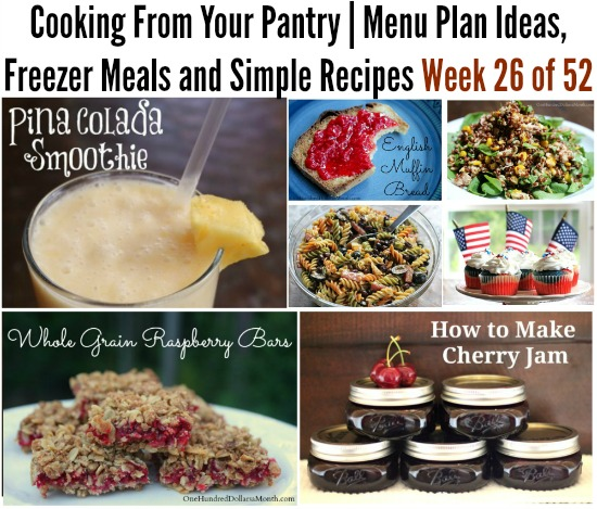 Cooking From Your Pantry | Menu Plan Ideas, Freezer Meals and Simple Recipes Week 26 of 52