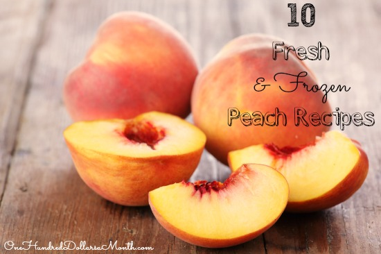 10 Fresh {and Frozen} Peach Recipes
