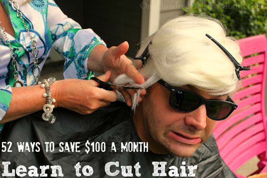 52 Ways to Save $100 a Month | Learn to Cut Hair {Week 15 of 52}