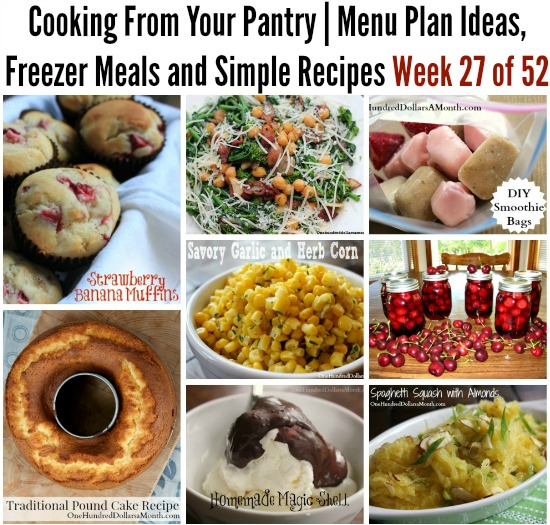 Cooking From Your Pantry | Menu Plan Ideas, Freezer Meals and Simple Recipes Week 27 of 52