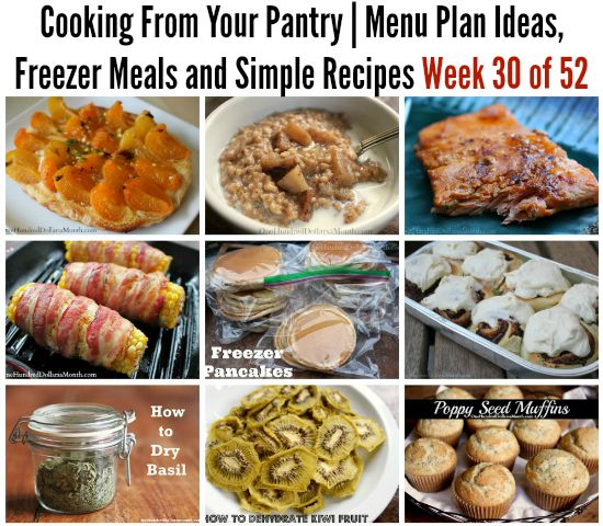 Cooking From Your Pantry | Menu Plan Ideas, Freezer Meals and Simple Recipes Week 30 of 52