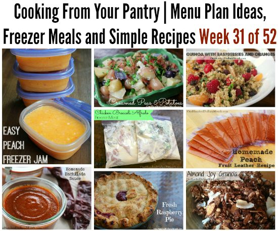 Cooking From Your Pantry | Menu Plan Ideas, Freezer Meals and Simple Recipes Week 31 of 52