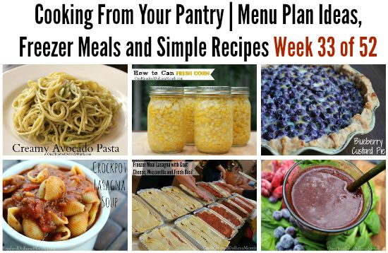 Cooking From Your Pantry | Menu Plan Ideas, Freezer Meals and Simple Recipes Week 33 of 52