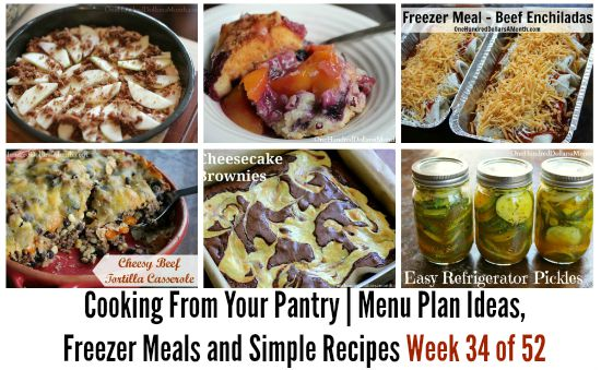 Cooking From Your Pantry | Menu Plan Ideas, Freezer Meals and Simple Recipes Week 34 of 52