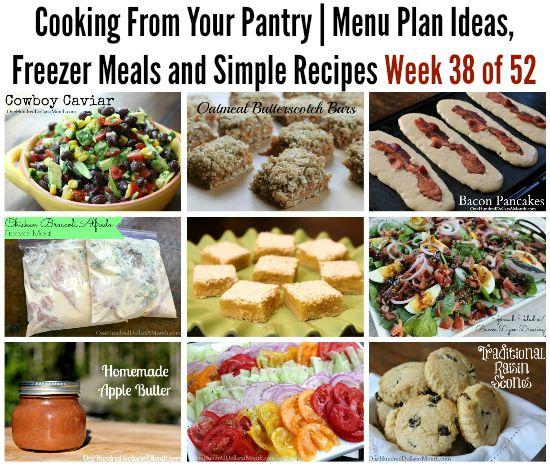 Cooking From Your Pantry | Menu Plan Ideas, Freezer Meals and Simple Recipes Week 38 of 52