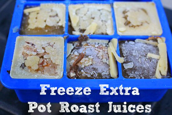 Penny Pinching Tip – Freeze Extra Pot Roast Juices