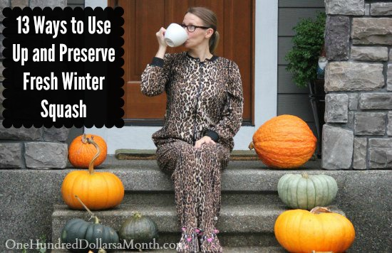 13 Ways to Use Up and Preserve Fresh Winter Squash