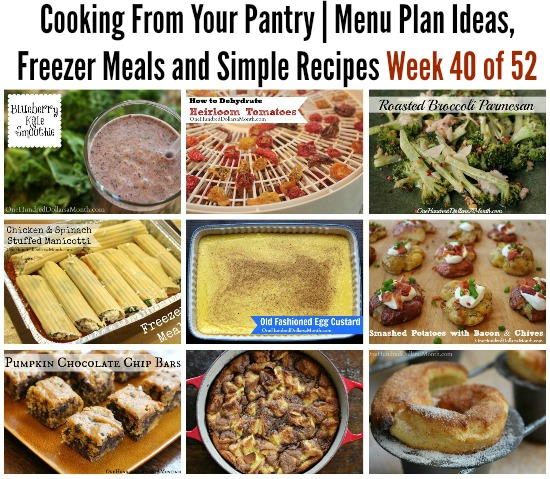 Cooking From Your Pantry | Menu Plan Ideas, Freezer Meals and Simple Recipes Week 40 of 52